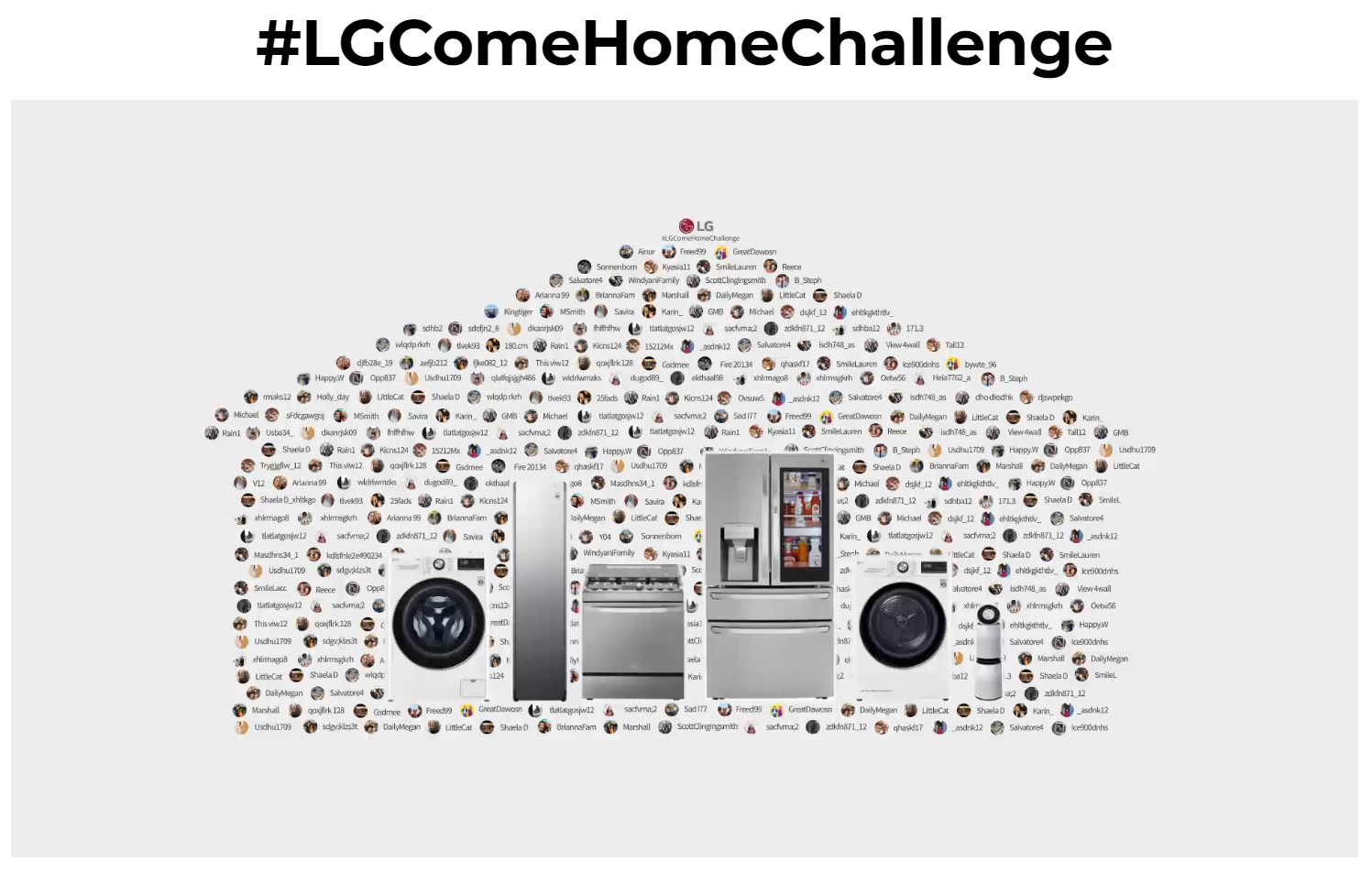 A shape of the house formed by participants' IDs, under the text '#LGComeHomeChallenge.' LG washing machine, dryer, Styler, oven, refrigerator and air purifier in the house.